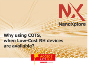 Why using COTs when Low-cost Radiation Hardened devices available?