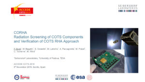 CORHA - Radiation Screening of COTS Components and Verification of COTS RHA Approach