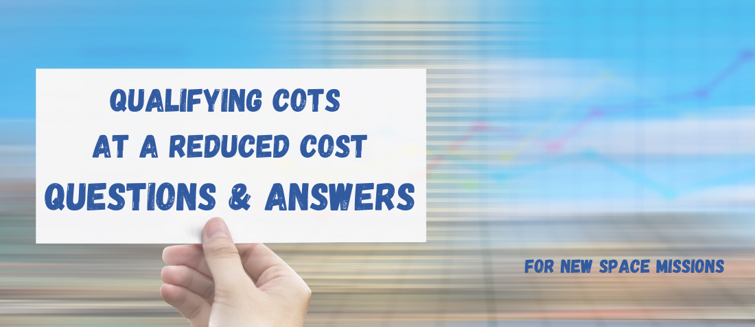 Qualifying COTS At A Reduced Cost Questions & Answers