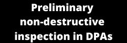 Preliminary non-destructive inspection in DP